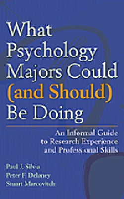What Psychology Majors Could (and Should) Be Doing: An Informal Guide to Research Experience and Professional Skills (Paperback)