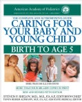 Caring for Your Baby and Young Child: Birth to Age 5 (Paperback)