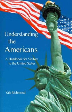 Understanding the Americans: A Handbook for Visitors to the United States (Paperback)