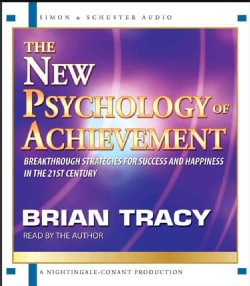 The New Psychology of Achievement: Breakthrough Strategies for Success and Happiness in the 21st Century (CD-Audio)