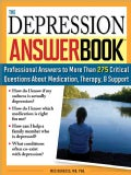 The Depression Answer Book: Professional Answers to More Than 275 Critical Questions About Medication, Therapy, S... (Paperback)