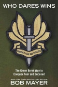 Who Dares Wins: The Green Beret Way to Counquer Fear and Succeed (Paperback)