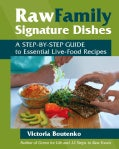 Raw Family Signature Dishes: A Step-by-Step Guide to Essential Live-Food Recipes (Paperback)