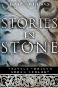 Stories in Stone: Travels Through Urban Geology (Hardcover)