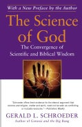 The Science of God: The Convergence of Scientific and Biblical Wisdom (Paperback)