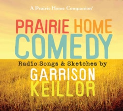Prairie Home Comedy: Radio Songs & Sketches, Includes Complete Song Lyrics (CD-Audio)