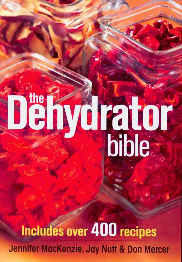 The Dehydrator Bible (Paperback)