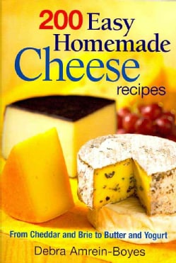200 Easy Homemade Cheese Recipes (Paperback)