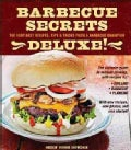 Barbecue Secrets Deluxe!: The Very Best Recipes, Tips, & Tricks from a Barbecue Champion (Paperback)
