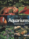 Aquariums: The Complete Guide to Freshwater and Saltwater Aquariums (Paperback)