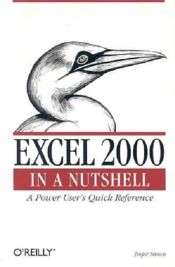 Excel 2000 in a Nutshell: A Power User's Quick Reference (Paperback)