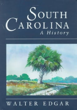 South Carolina: A History (Hardcover)