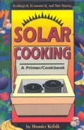 Solar Cooking: A Primer/Cookbook (Paperback)