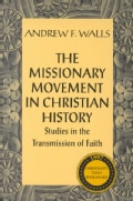 The Missionary Movement in Christian History: Studies in Transmission of Faith (Paperback)