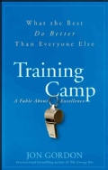 Training Camp: What the Best Do Better Than Everyone Else: A Fable About Excellence (Hardcover)