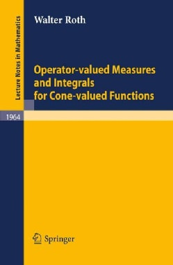 Operator-Valued Measures and Integrals for Cone-Valued Functions (Paperback)
