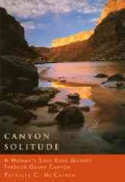 Canyon Solitude: A Woman's Solo River Journey Through the Grand Canyon (Paperback)