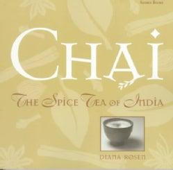 Chai: The Spice Tea of India (Paperback)