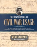 The Encyclopedia of Civil War Usage: An Illustrated Compendium of the Everyday Language of Soldiers and Civilians (Paperback)