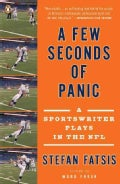 A Few Seconds of Panic: A Sportswriter Plays in the NFL (Paperback)