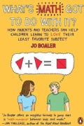 What's Math Got to Do With It?: How Parents and Teachers Can Help Children Learn to Love Their Least Favorite Sub... (Paperback)
