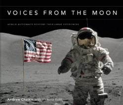 Voices from the Moon: Apollo Astronauts Describe Their Lunar Experiences (Hardcover)