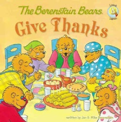 The Berenstain Bears Give Thanks (Paperback)