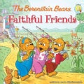 The Berenstain Bears Faithful Friends (Paperback)