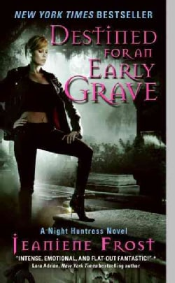 Destined for an Early Grave: A Night Huntress Novel (Paperback)