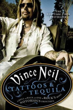 Tattoos & Tequila: To Hell and Back with One of Rock's Most Notorious Frontmen (Hardcover)