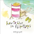 How to Live in Flip-Flops (Hardcover)