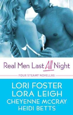 Real Men Last All Night: Four Novellas of Supper- Hot Romance (Paperback)