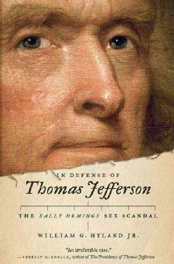 In Defense of Thomas Jefferson: The Sally Hemings Sex Scandal (Hardcover)