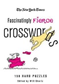 The New York Times Fascinatingly Fierce Crosswords: 150 Hard Puzzles (Paperback)