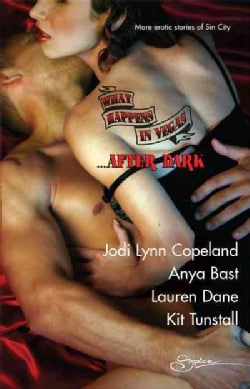 What Happens in Vegas...after Dark: Hot for Revenge / The Promise / Sensual Magic / Divine Desires (Paperback)