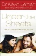 Under The Sheets: The Secrets to Hot Sex in Your Marriage (Paperback)