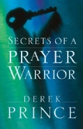 Secrets of a Prayer Warrior (Paperback)