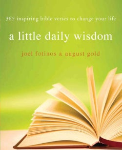 A Little Daily Wisdom: 365 Inspiring Bible Verses To Change Your Life (Paperback)