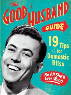 The Good Husband Guide: 19 Tips for Domestic Bliss (Board book)
