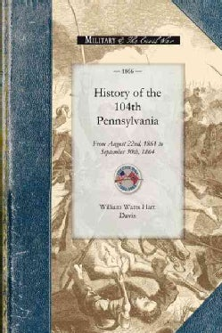 History of the 104th Pennsylvania Regiment (Paperback)
