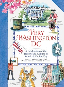 Very Washington DC: A Celebration of the History and Culture of America's Capital City (Hardcover)