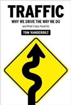 Traffic: Why We Drive the Way We Do (And What It Says About Us) (Paperback)