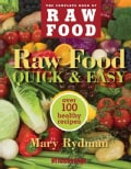 Raw Made Quick & Easy: Over 100 Healthy Recipes (Paperback)