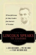 Lincoln Speaks to Leaders: 20 Powerful Lessons for Today's Leaders from America's 16th President (Paperback)
