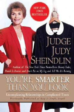 You're Smarter Than You Look: Uncomplicating Relationships in Complicated Times (Paperback)