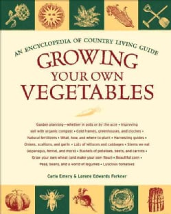 Growing Your Own Vegetables: An Encyclopedia of Country Living Guide (Paperback)