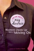 Ask Me About My Divorce: Women Open Up About Moving on (Paperback)
