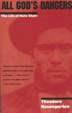 All God's Dangers: The Life of Nate Shaw (Paperback)