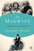 The Midwife: A Memoir of Birth, Joy, and Hard Times (Paperback)