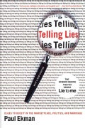 Telling Lies: Clues to Deceit in the Marketplace, Politics, and Marriage (Paperback)